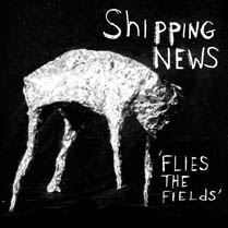 Flies the Fields | Shipping News