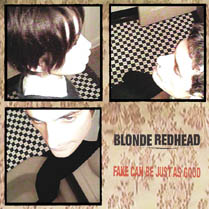 Fake Can Be Just as Good | Blonde Redhead