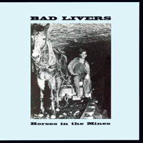 Horses in the Mines | Bad Livers