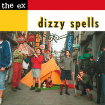 Dizzy Spells | The Ex