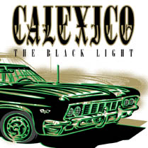 The Black Light | Calexico