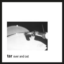 Over and Out | Tar