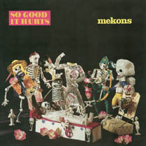 So Good It Hurts | Mekons