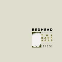 The Dark Ages | Bedhead