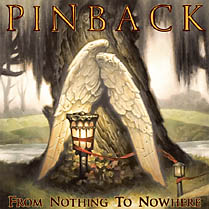 From Nothing To Nowhere | Pinback