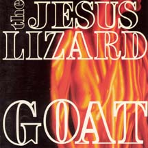 Goat (remaster/reissue) | The Jesus Lizard