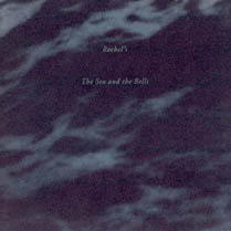 The Sea and the Bells | Rachel's