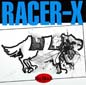 Racer - X | Big Black