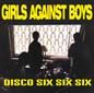 Disco 666 + 4 | Girls Against Boys