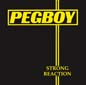 Strong Reaction | Pegboy